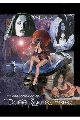 EL ARTE FANTASTICO DE DANIEL SUAREZ PEREZ: LAMINAS ILUSTRADAS