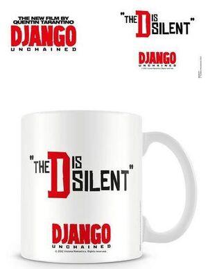 DJANGO DESENCADENADO TAZA THE D IS SILENT