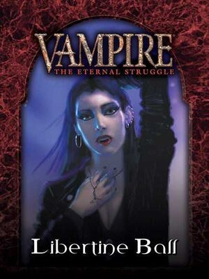 VAMPIRE THE ETERNAL STRUGGLE LIBERTINE BALL - CASTELLANO