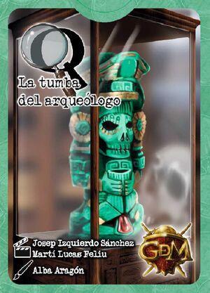 Q SERIE 1: LA TUMBA DEL ARQUEOLOGO JCNC