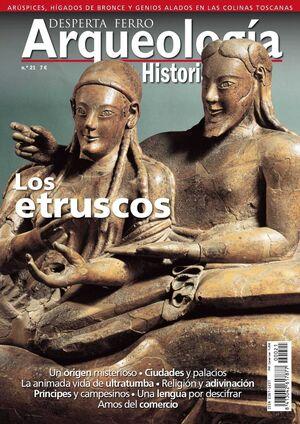 DESPERTA FERRO: ARQUEOLOGIA E HISTORIA #21 LOS ETRUSCOS