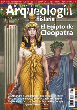 DESPERTA FERRO: ARQUEOLOGIA E HISTORIA #34 EL EGIPTO DE CLEOPATRA