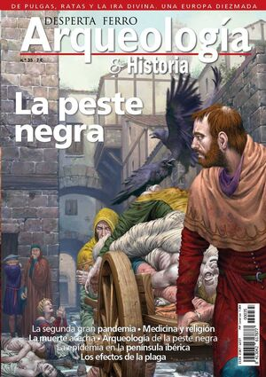 DESPERTA FERRO: ARQUEOLOGIA E HISTORIA #35 LA PESTE NEGRA