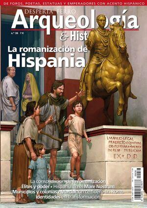 DESPERTA FERRO: ARQUEOLOGIA E HISTORIA #36. LA ROMANIZACION DE HISPANIA
