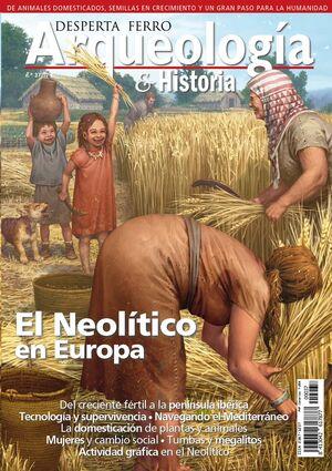 DESPERTA FERRO: ARQUEOLOGIA E HISTORIA #37 EL NEOLITICO EN EUROPA