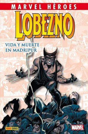 MARVEL HEROES #037. LOBEZNO: VIDA Y MUERTE EN MADRIPUR