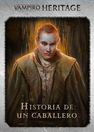 VAMPIRO LA MASCARADA - HERITAGE EXPANSION HISTORIA DE UN CABALLERO