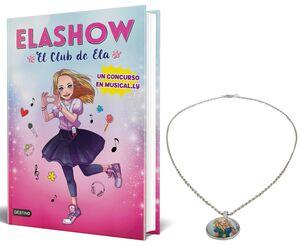 ELASHOW. EL CLUB DE ELA: UN CONCURSO EN MUSICAL.LY. PACK LIBRO + COLLAR