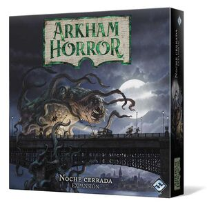 ARKHAM HORROR 3ª EDICION: NOCHE CERRADA