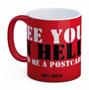 INVASION USA TOUGH GUY TAZA CERAMICA SEE YOU IN HELL MATT HUNTER