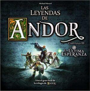 LAS LEYENDAS DE ANDOR: LA ULTIMA ESPERANZA