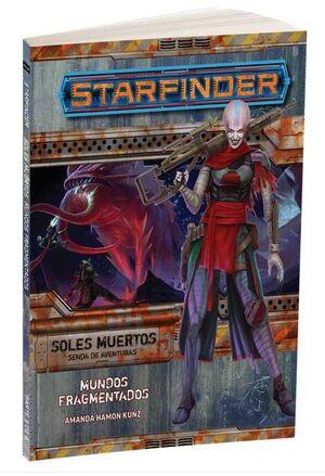 STARFINDER JDR SOLES MUERTOS 3: MUNDOS FRAGMENTADOS