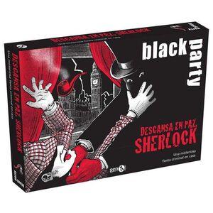 BLACK PARTY. DESCANSA EN PAZ, SHERLOCK
