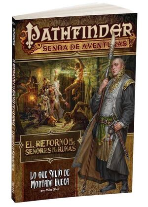 PATHFINDER JDR EL RETORNO SEÑORES DE LAS RUNAS 2 LO QUE SALIO MONTAÑA HUECA
