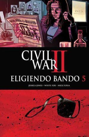 CIVIL WAR II: ELIGIENDO BANDO #05