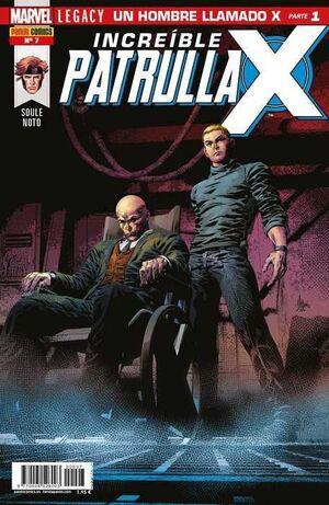 INCREIBLE PATRULLA-X #07 MARVEL LEGACY. UN HOMBRE LLAMADO X - PARTE 1