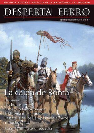 DESPERTA FERRO #01. LA CAIDA DE ROMA