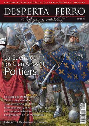 DESPERTA FERRO #38. LA GUERRA DE LOS CIEN AÑOS (II): POITIERS