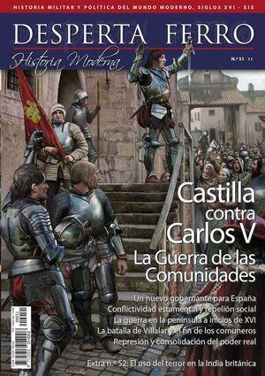 DESPERTA FERRO HISTORIA MODERNA #51. CASTILLA CONTRA CARLOS V: GUERRA DE LAS COMUNIDADES