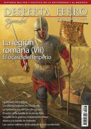 DESPERTA FERRO ESPECIAL #25 XXV. LA LEGION ROMANA (VII)EL OCASO DEL IMPERIO