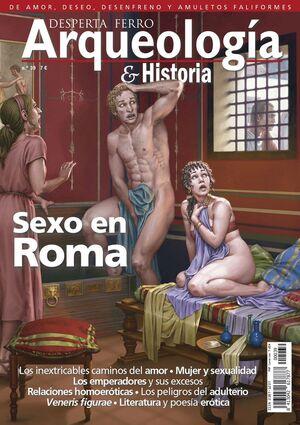 DESPERTA FERRO: ARQUEOLOGIA E HISTORIA #39 SEXO EN ROMA