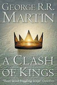 A CLASH OF KINGS (SONG OF ICE & FIRE BOOK 2)