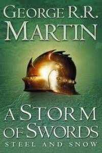 A STORM OF SWORDS: STEEL AND SNOW (BOOK 3 PART 1 OF A SONG OF ICE & FIRE)