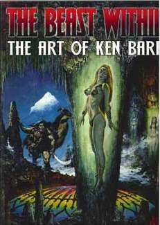 THE BEAST WITHIN. THE ART OF KEN BARR