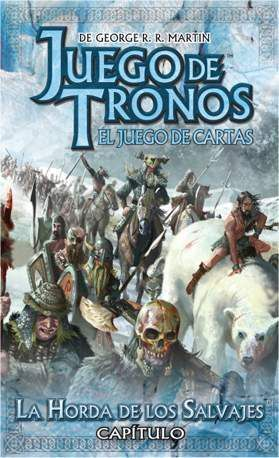 JUEGO DE TRONOS LCG: SERIE 3 CAPITULO 4 LA HORDA DE LOS SALVAJES
