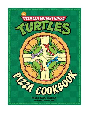 TEENAGE MUTANT NINJA TURTLES PIZZA COOKBOOK (LIBRO DE COCINA)
