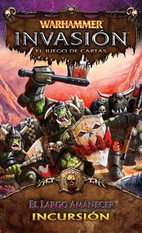 WARHAMMER INVASION SERIE 5 INCURSION 1 EL LARGO AMANECER