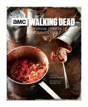 THE WALKING DEAD THE OFFICIAL COOKBOOK AND SURVIVAL GUIDE (LIBRO COCINA)