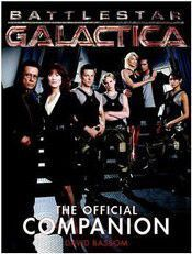 BATTLESTAR GALACTICA THE OFFICIAL COMPANION SEASON ONE