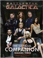 BATTLESTAR GALACTICA THE OFFICIAL COMPANION SEASON THREE