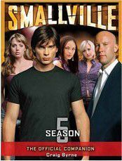 SMALLVILLE THE OFFICIAL COMPANION SEASON 5
