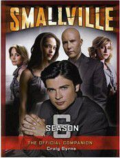 SMALLVILLE THE OFFICIAL COMPANION SEASON 6