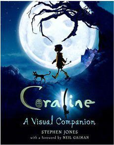 CORALINE - A VISUAL COMPANION .OH...MY...GOSH!.