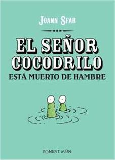 EL SEÑOR COCODRILO ESTA MUERTO DE HAMBRE
