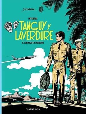 TANGUY Y LAVERDURE INTEGRAL 5: AMENAZA EN MURUROA