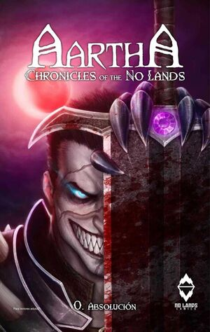 AARTHA. CHRONICLES OF THE NO LANDS #00. ABSOLUCION