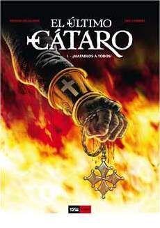 EL ULTIMO CATARO #01. MATADLOS A TODOS