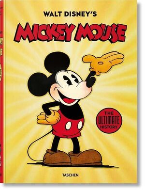 WALT DISNEY´S. MICKEY MOUSE: THE ULTIMATE HISTORY