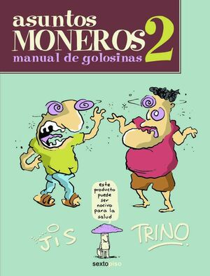 ASUNTOS MONEROS #02. MANUAL DE GOLOSINAS