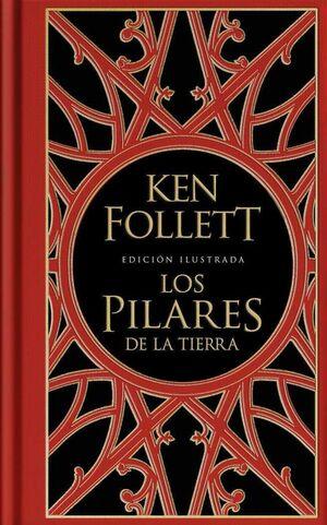 LOS PILARES DE LA TIERRA. EDICION ILUSTRADA