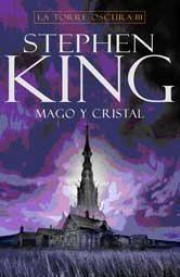STEPHEN KING: LA TORRE OSCURA 04. MAGO Y CRISTAL