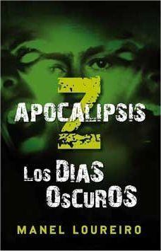 APOCALIPSIS Z. LOS DIAS OSCUROS