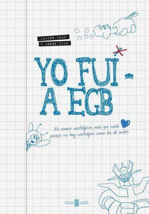 YO FUI A EGB VOL. 01