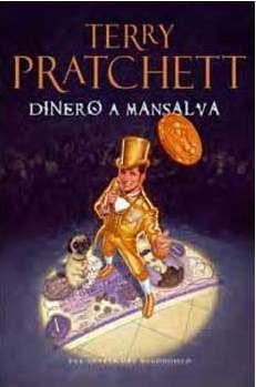 TERRY PRATCHETT: DINERO A MANSALVA (MUNDODISCO 36)