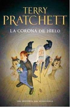 TERRY PRATCHETT: LA CORONA DE HIELO (MUNDODISCO 38)