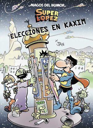 MAGOS DEL HUMOR: SUPER LOPEZ #143. ELECCIONES EN KAXIIM